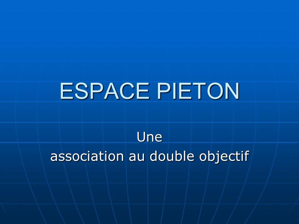 ESPACE PIETON Une association au double objectif