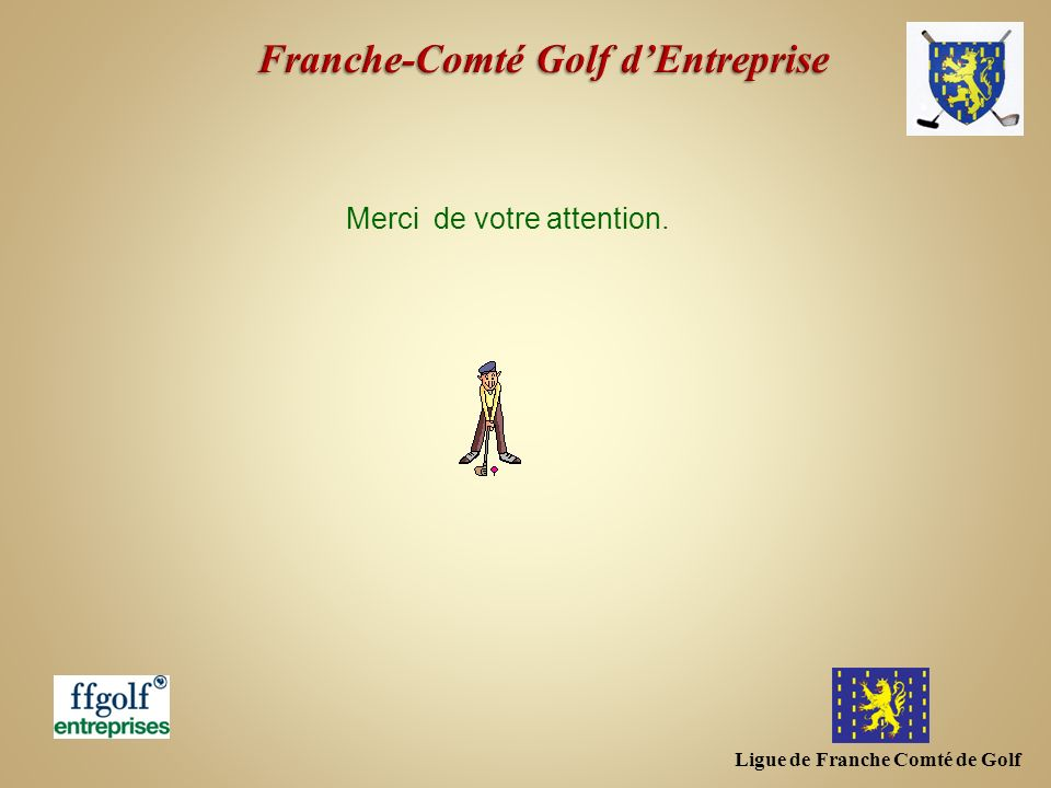 Ligue de Franche Comté de Golf Merci de votre attention.