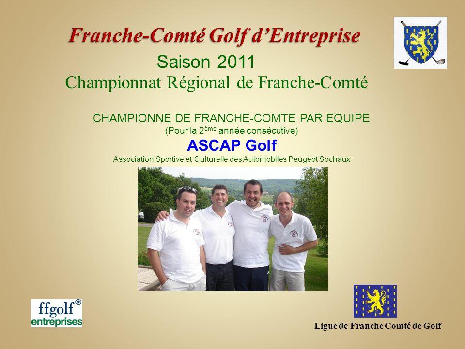 Ligue de Franche Comté de Golf Saison 2011 Championnat Régional de Franche-Comté CHAMPIONNE DE FRANCHE-COMTE PAR EQUIPE (Pour la 2 ème année consécuti