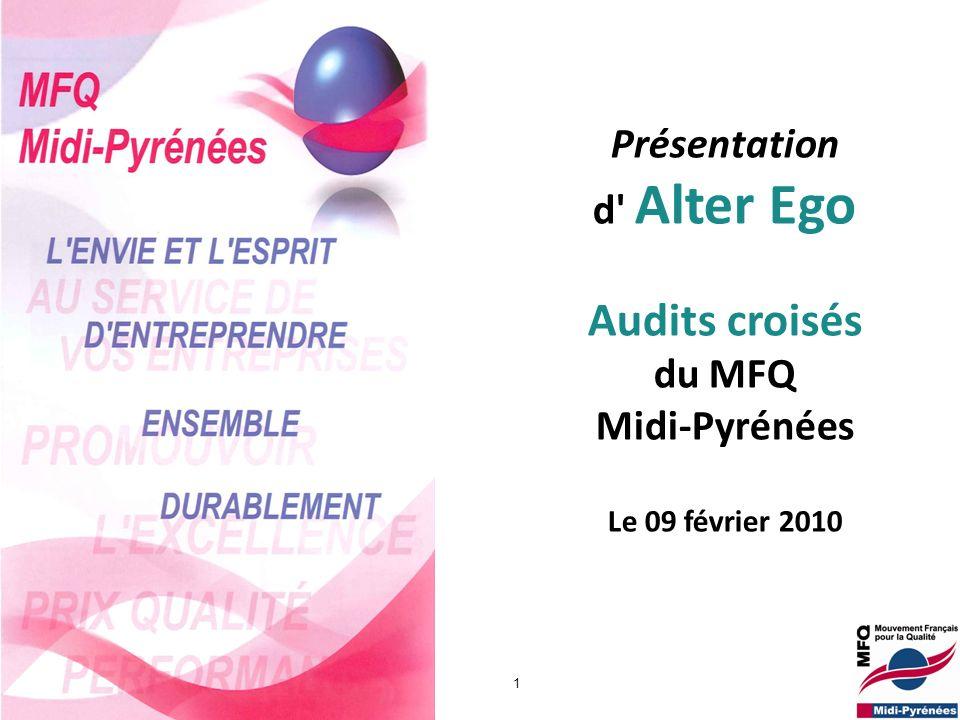 MFQ Midi-Pyrénées v4 02022010 1 Présentation d' Alter Ego Audits croisés du MFQ Midi-Pyrénées Le 09 février 2010