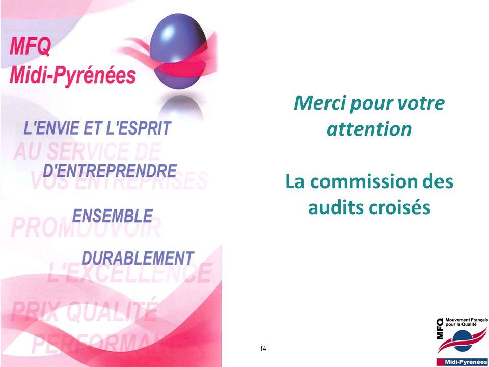 MFQ Midi-Pyrénées v4 02022010 14 Merci pour votre attention La commission des audits croisés