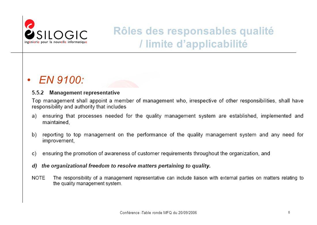 Conférence -Table ronde MFQ du 20/09/2006 6 Rôles des responsables qualité / limite dapplicabilité EN 9100: