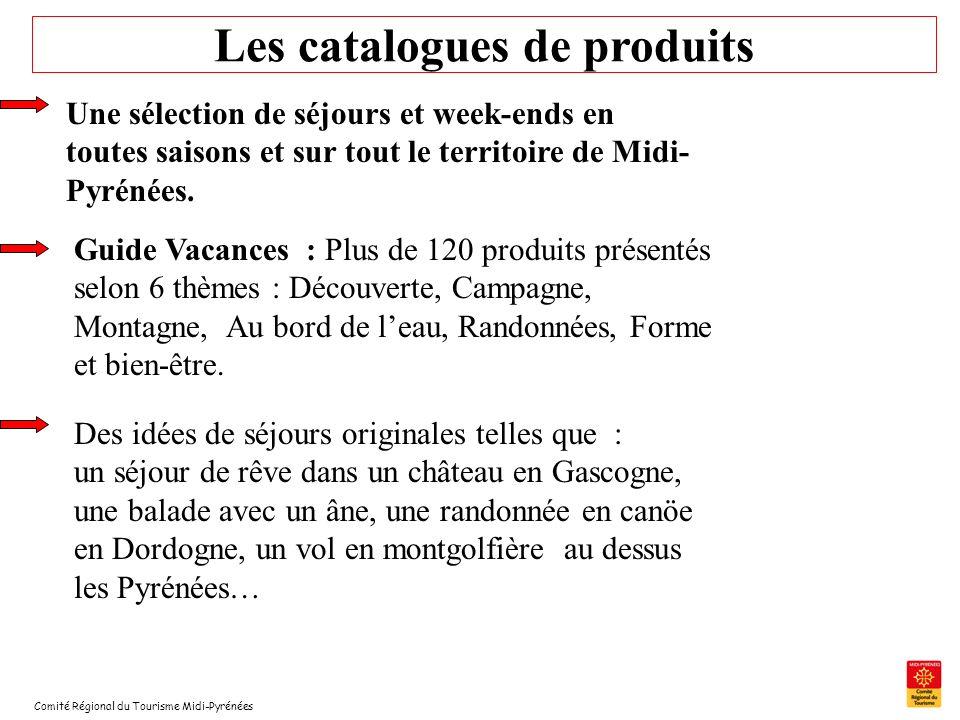 Comité Régional du Tourisme Midi-Pyrénées Les catalogues de produits Une sélection de séjours et week-ends en toutes saisons et sur tout le territoire