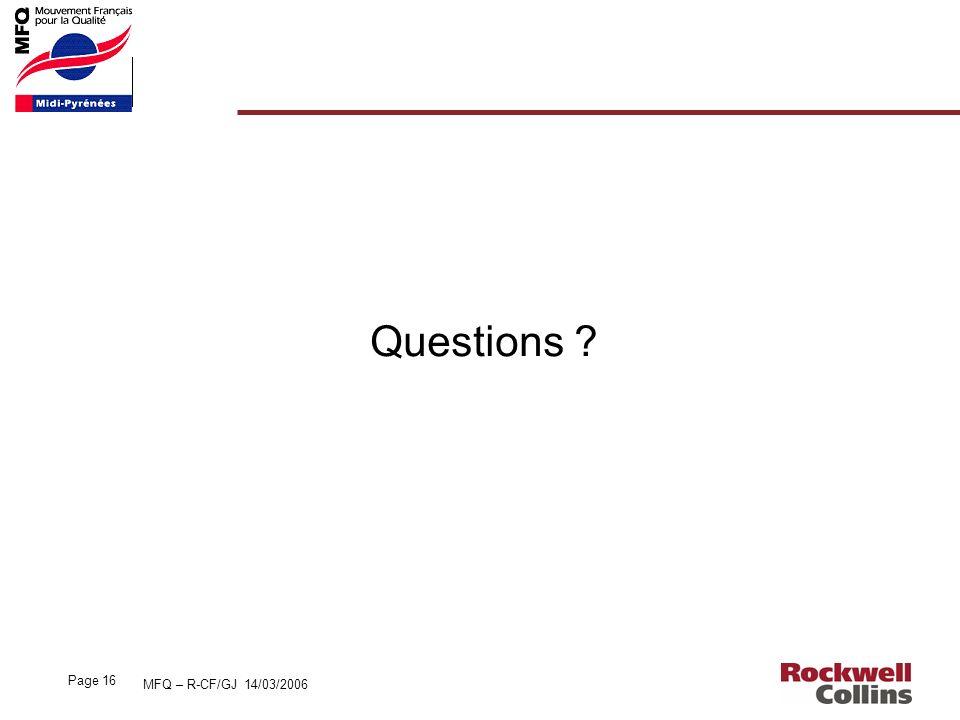 MFQ – R-CF/GJ 14/03/2006 Page 16 Questions ?