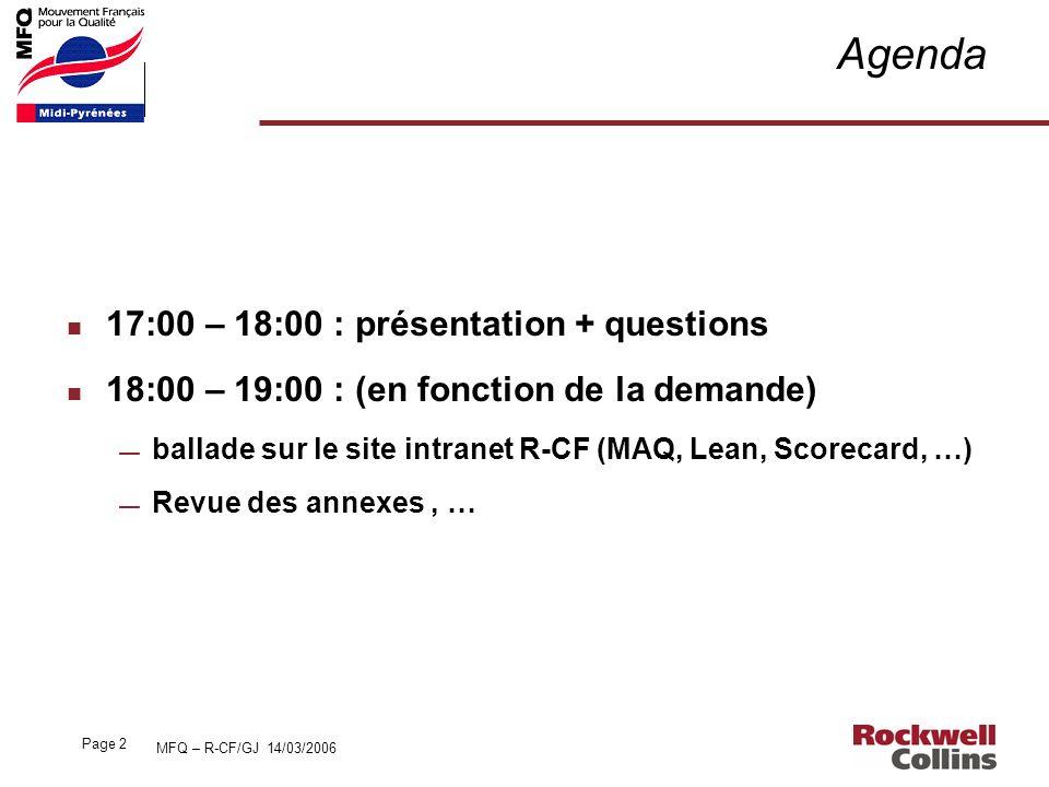 MFQ – R-CF/GJ 14/03/2006 Page 2 Agenda n 17:00 – 18:00 : présentation + questions n 18:00 – 19:00 : (en fonction de la demande) ballade sur le site in