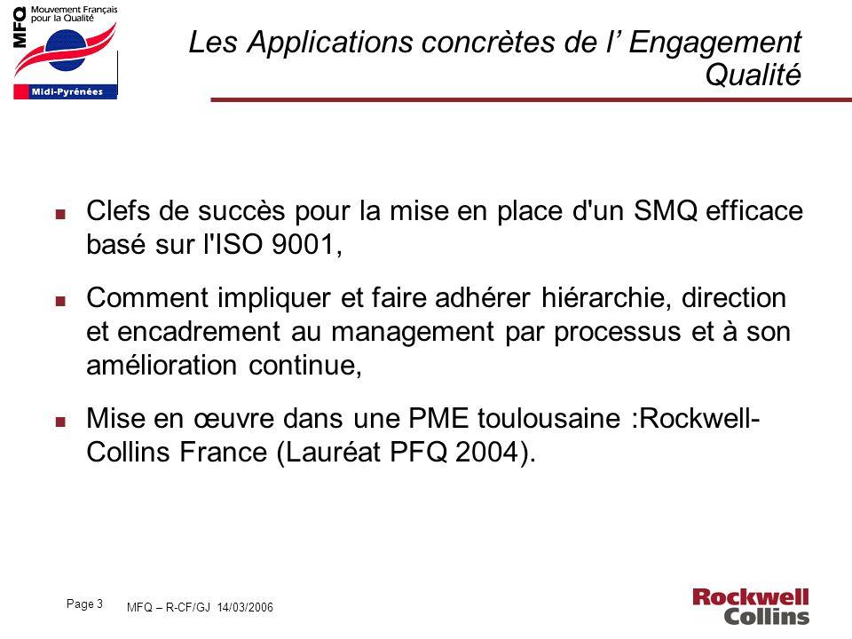 MFQ – R-CF/GJ 14/03/2006 Page 3 Les Applications concrètes de l Engagement Qualité n Clefs de succès pour la mise en place d'un SMQ efficace basé sur