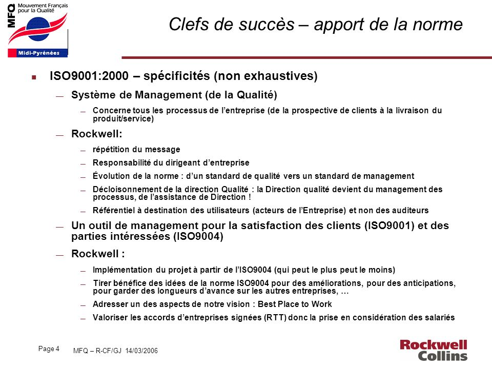 MFQ – R-CF/GJ 14/03/2006 Page 4 Clefs de succès – apport de la norme n ISO9001:2000 – spécificités (non exhaustives) Système de Management (de la Qual