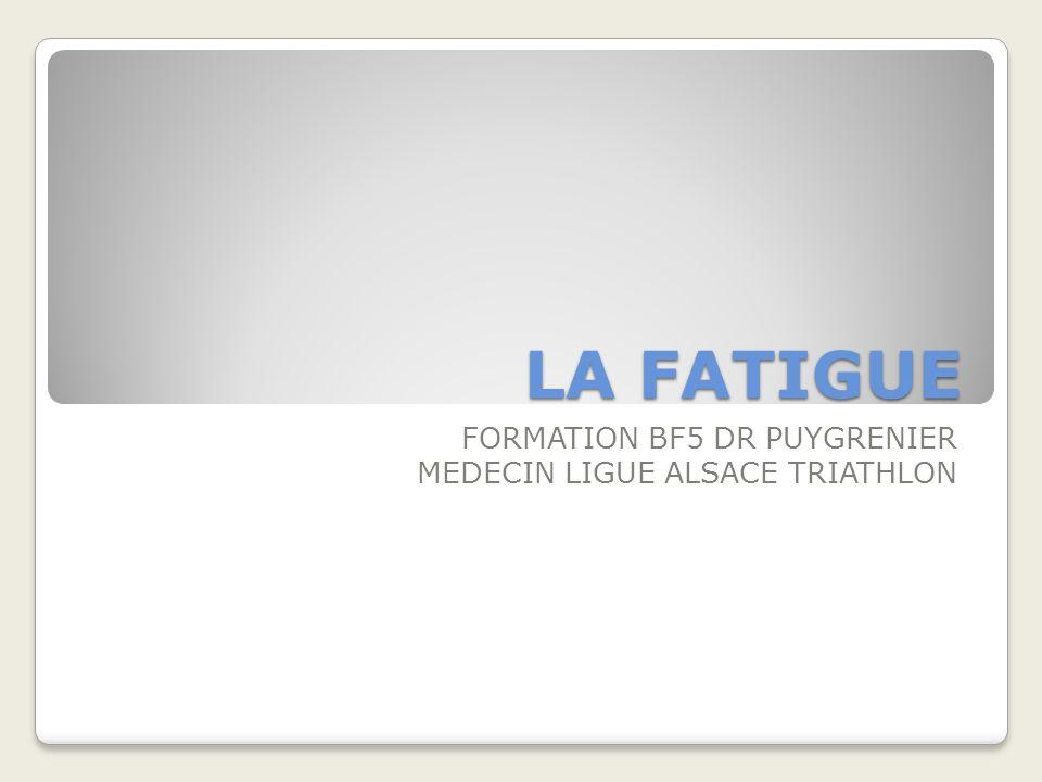 LA FATIGUE FORMATION BF5 DR PUYGRENIER MEDECIN LIGUE ALSACE TRIATHLON