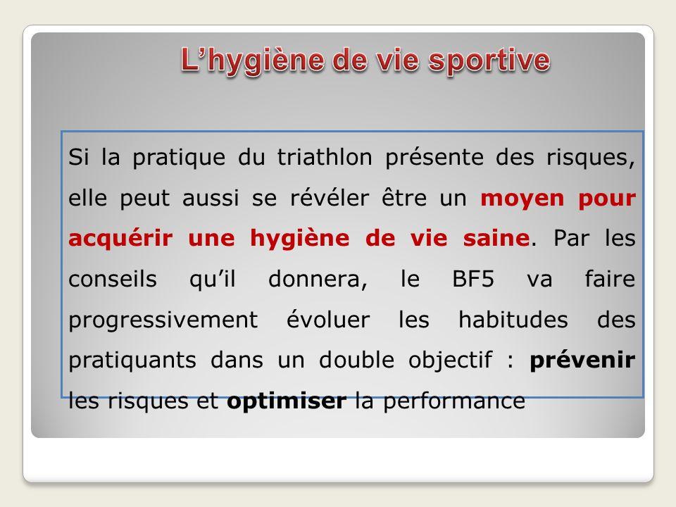 Si la pratique du triathlon présente des risques, elle peut aussi se révéler être un moyen pour acquérir une hygiène de vie saine. Par les conseils qu