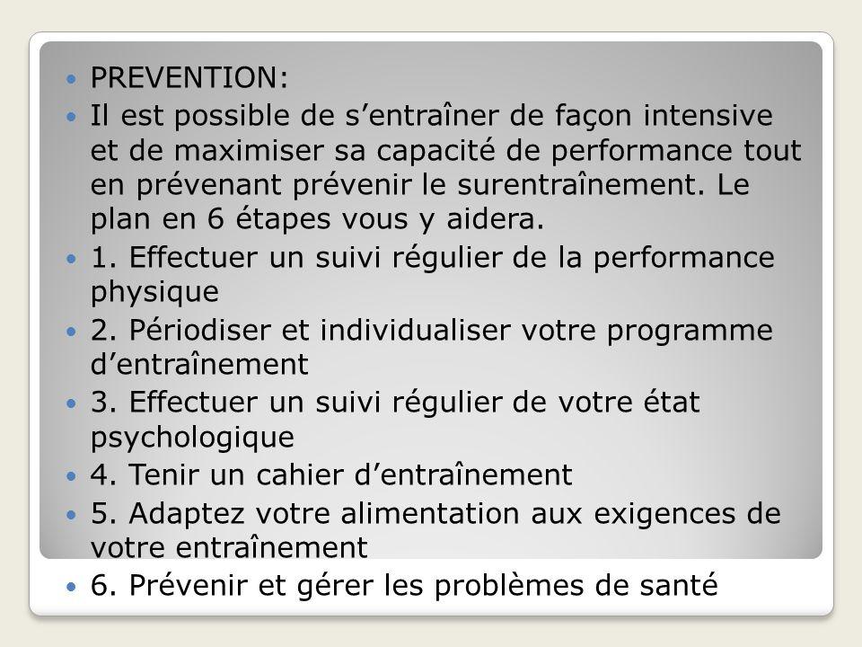 PREVENTION: Il est possible de sentraîner de façon intensive et de maximiser sa capacité de performance tout en prévenant prévenir le surentraînement.