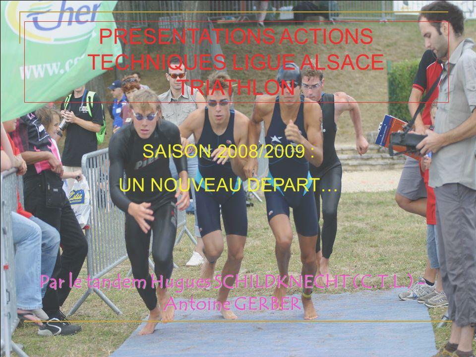 Présentation actions techniques Ligue Alsace Triathlon Saison 2008/2009 Réunion CD Ligue, présidents et entraîneurs clubs 21/11/2008 1.