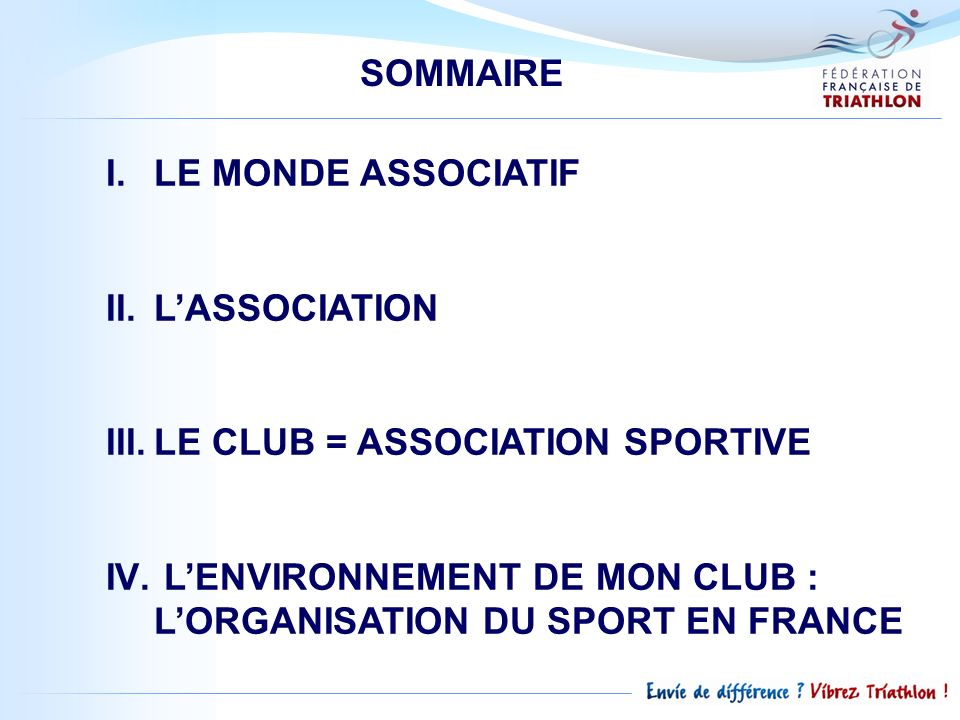 I.LE MONDE ASSOCIATIF Pourquoi présenter le « monde associatif » en formation fédérale Triathlon .