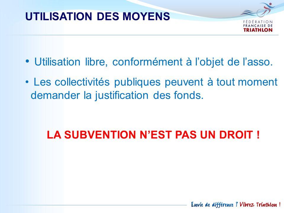 UTILISATION DES MOYENS Utilisation libre, conformément à lobjet de lasso. Les collectivités publiques peuvent à tout moment demander la justification