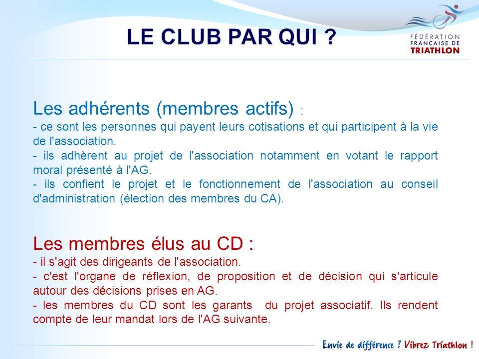 Les adhérents (membres actifs) : - ce sont les personnes qui payent leurs cotisations et qui participent à la vie de l'association. - ils adhèrent au