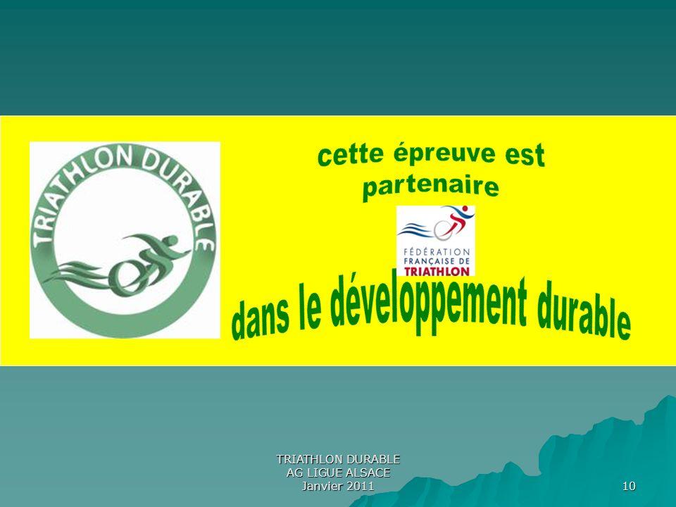 TRIATHLON DURABLE AG LIGUE ALSACE Janvier 2011 10