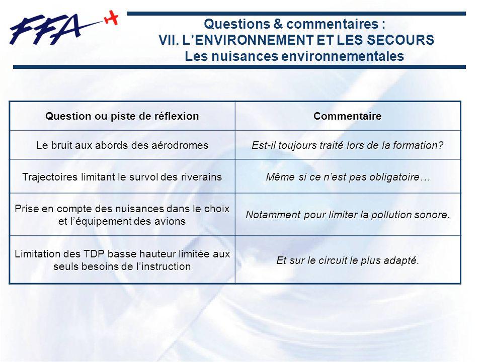 Questions & commentaires : VII. LENVIRONNEMENT ET LES SECOURS Les nuisances environnementales Question ou piste de réflexion Commentaire Le bruit aux