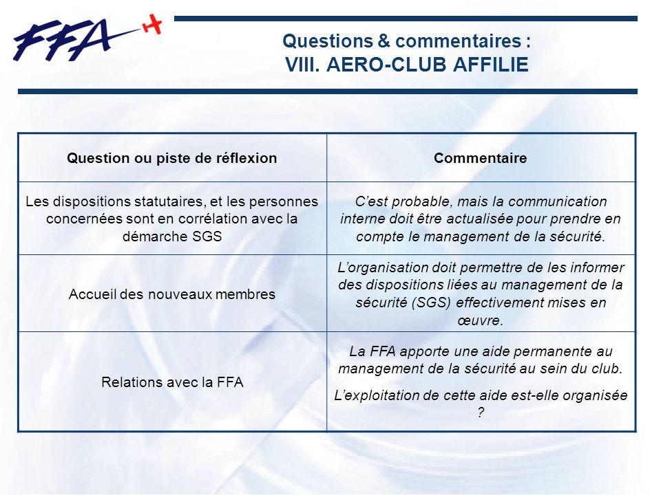 Questions & commentaires : VIII. AERO-CLUB AFFILIE Question ou piste de réflexionCommentaire Les dispositions statutaires, et les personnes concernées