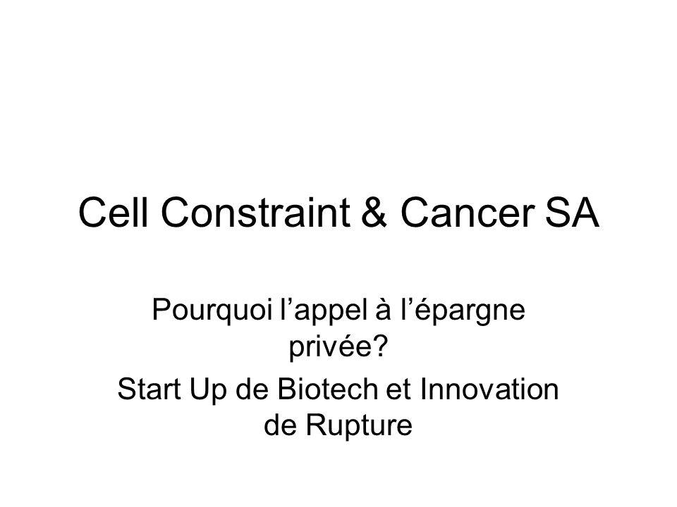 Cell Constraint & Cancer SA Pourquoi lappel à lépargne privée.