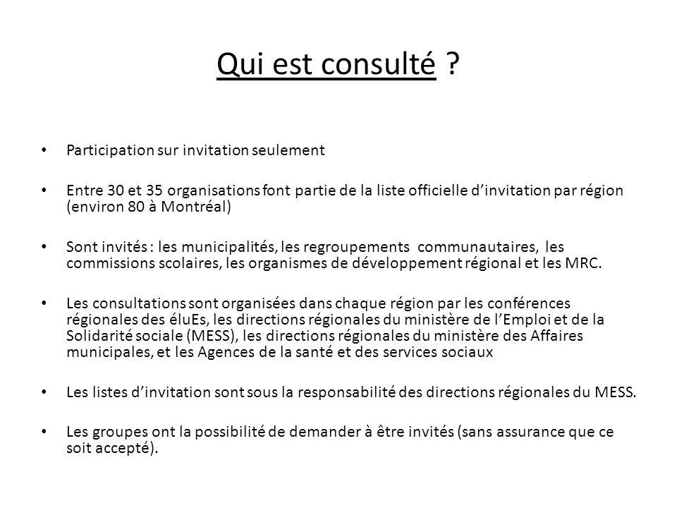 Qui est consulté ? Participation sur invitation seulement Entre 30 et 35 organisations font partie de la liste officielle dinvitation par région (envi