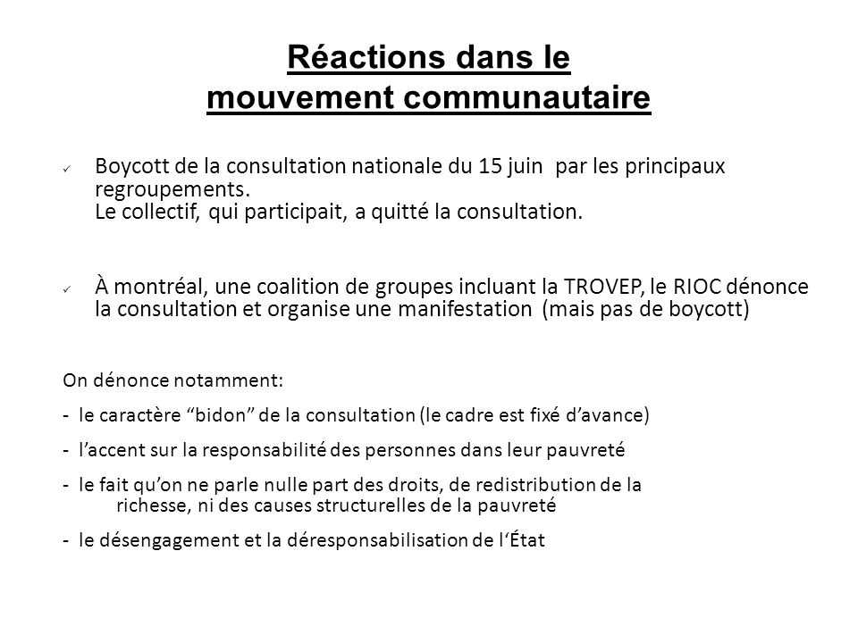 Réactions dans le mouvement communautaire Boycott de la consultation nationale du 15 juin par les principaux regroupements. Le collectif, qui particip