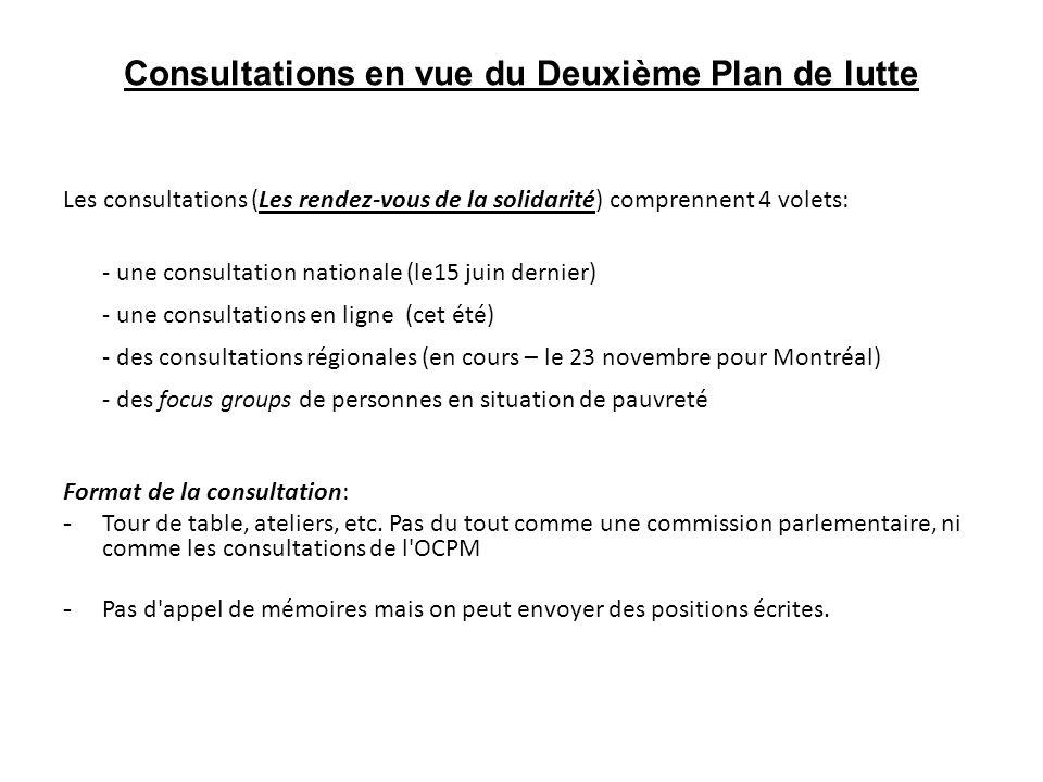 Consultations en vue du Deuxième Plan de lutte Les consultations (Les rendez-vous de la solidarité) comprennent 4 volets: - une consultation nationale