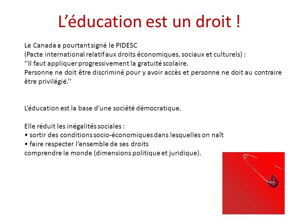 Le Canada a pourtant signé le PIDESC (Pacte international relatif aux droits économiques, sociaux et culturels) : Il faut appliquer progressivement la gratuité scolaire.