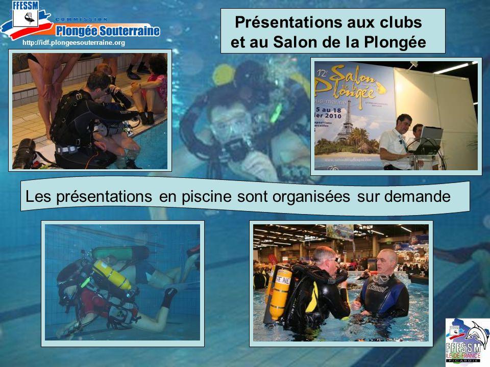 Présentations aux clubs et au Salon de la Plongée Les présentations en piscine sont organisées sur demande http://idf.plongeesouterraine.org
