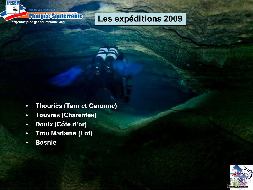 Thouriès (Tarn et Garonne) Touvres (Charentes) Douix (Côte dor) Trou Madame (Lot) Bosnie Les expéditions 2009 http://idf.plongeesouterraine.org
