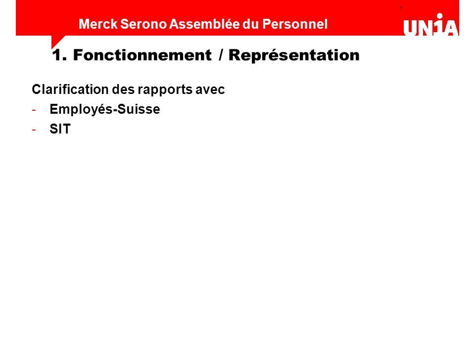 7 Assemblée du personnel de Merck Serono Merck Serono Assemblée du Personnel 1. Fonctionnement / Représentation Clarification des rapports avec -Emplo