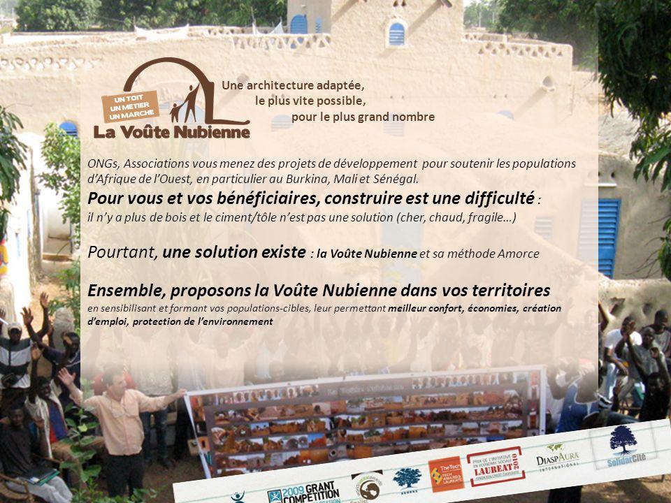 Une architecture adaptée, le plus vite possible, pour le plus grand nombre ONGs, Associations vous menez des projets de développement pour soutenir les populations dAfrique de lOuest, en particulier au Burkina, Mali et Sénégal.