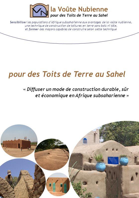 Sensibiliser les populations dAfrique subsaharienne aux avantages de la voûte nubienne, une technique de construction de toitures en terre sans bois n