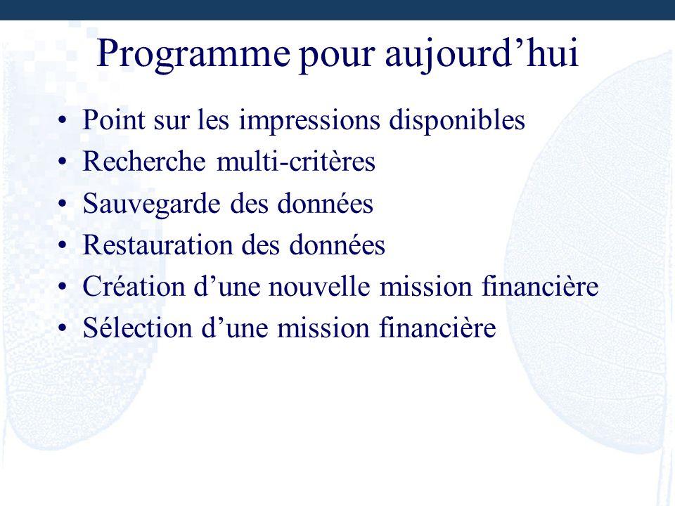 Programme pour aujourdhui Point sur les impressions disponibles Recherche multi-critères Sauvegarde des données Restauration des données Création dune