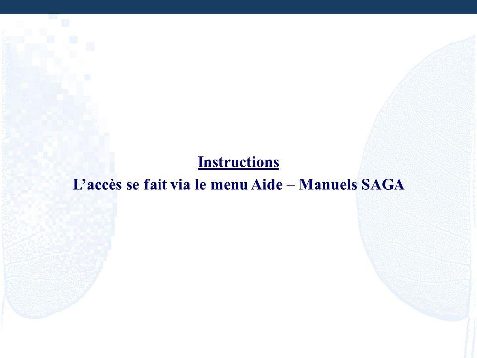 Instructions Laccès se fait via le menu Aide – Manuels SAGA
