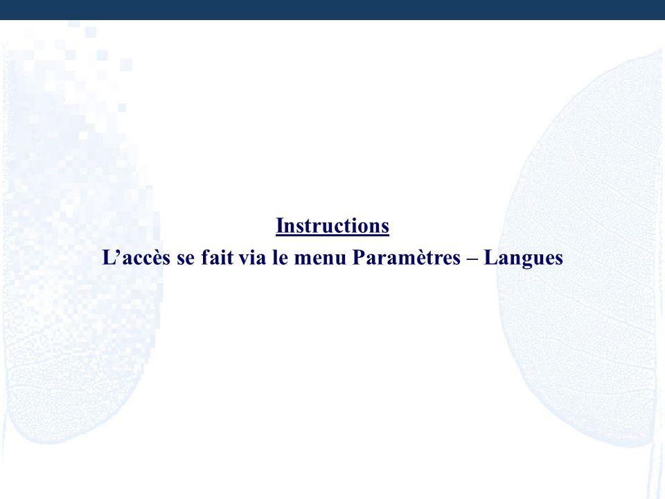 Instructions Laccès se fait via le menu Paramètres – Langues