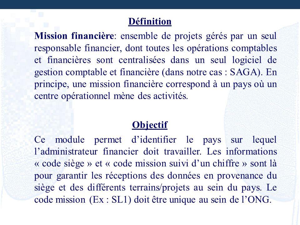Définition Mission financière: ensemble de projets gérés par un seul responsable financier, dont toutes les opérations comptables et financières sont