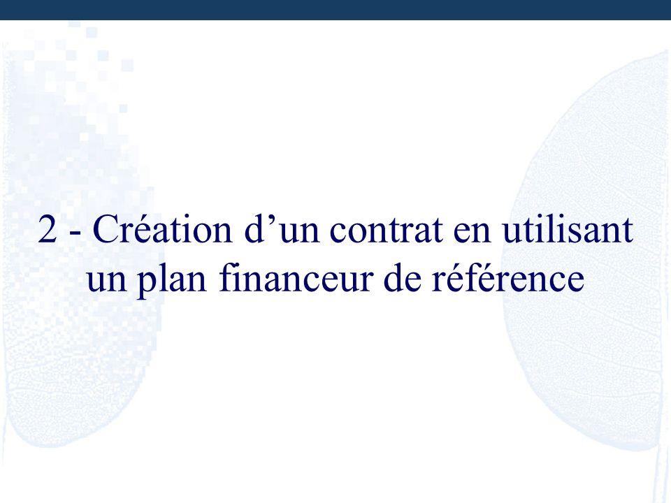 2 - Création dun contrat en utilisant un plan financeur de référence
