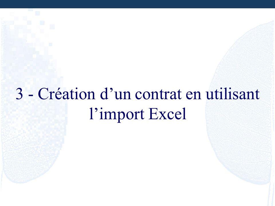 3 - Création dun contrat en utilisant limport Excel