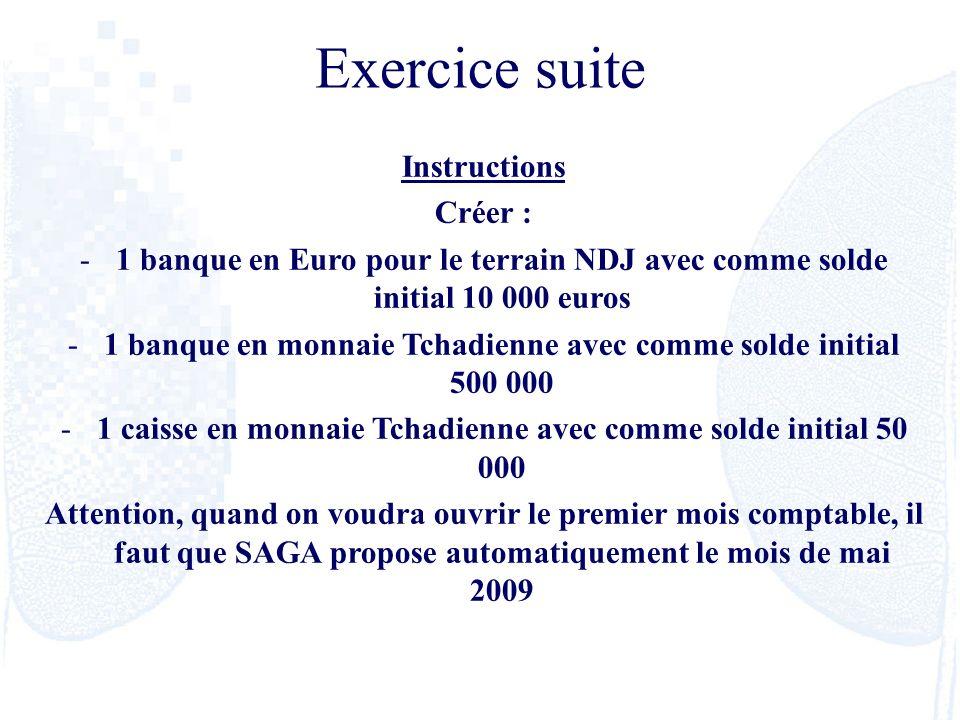 Instructions Créer : -1 banque en Euro pour le terrain NDJ avec comme solde initial 10 000 euros -1 banque en monnaie Tchadienne avec comme solde init