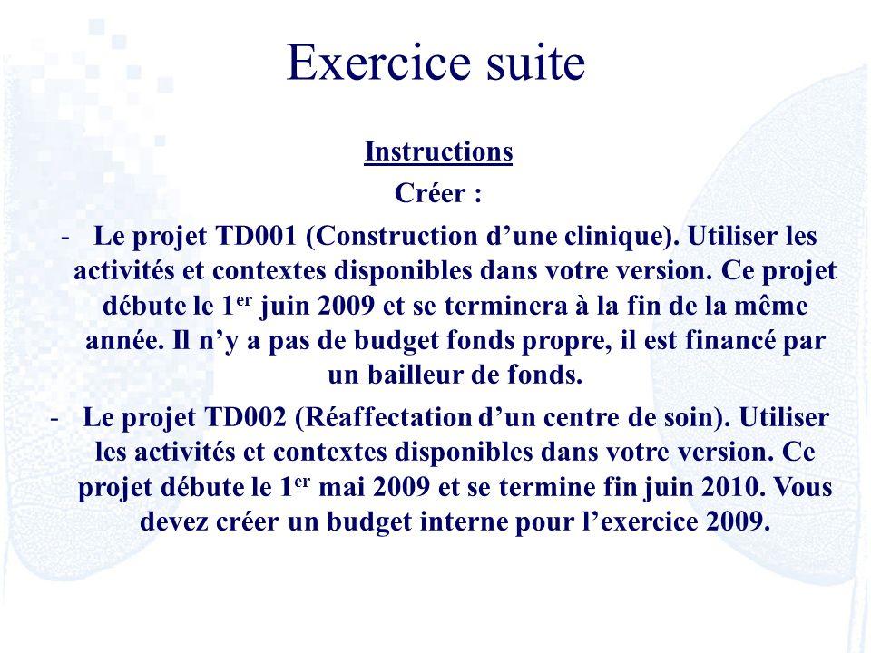 Instructions Créer : -Le projet TD001 (Construction dune clinique). Utiliser les activités et contextes disponibles dans votre version. Ce projet débu