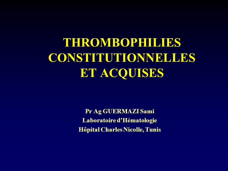 Quest ce que la thrombophilie .