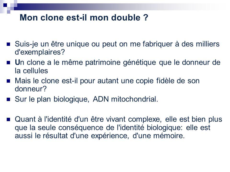 Mon clone est-il mon double ? Suis-je un être unique ou peut on me fabriquer à des milliers d'exemplaires? Un clone a le même patrimoine génétique que