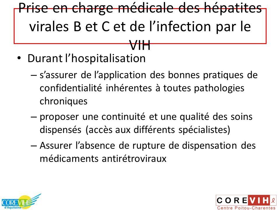 Prise en charge médicale des hépatites virales B et C et de linfection par le VIH Durant lhospitalisation – sassurer de lapplication des bonnes pratiq