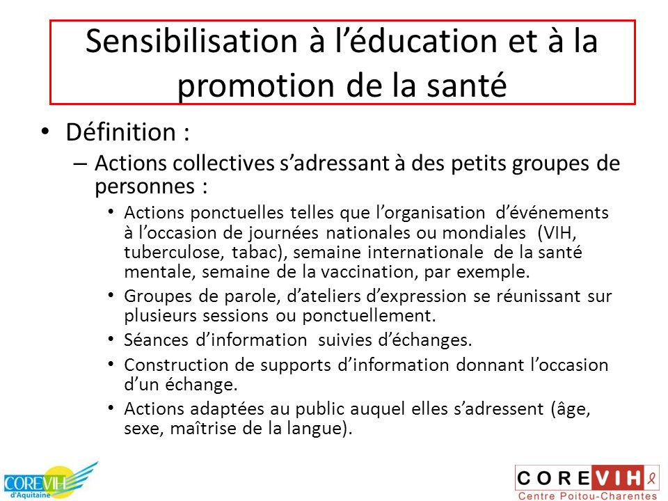 Définition : – Actions collectives sadressant à des petits groupes de personnes : Actions ponctuelles telles que lorganisation dévénements à loccasion