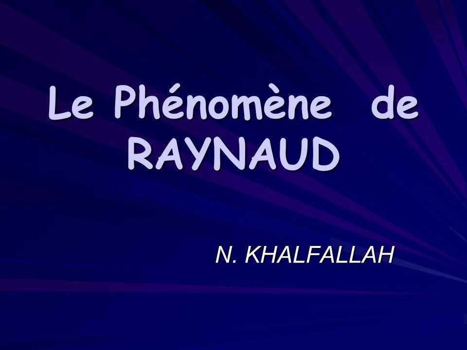 Le Phénomène de RAYNAUD N. KHALFALLAH