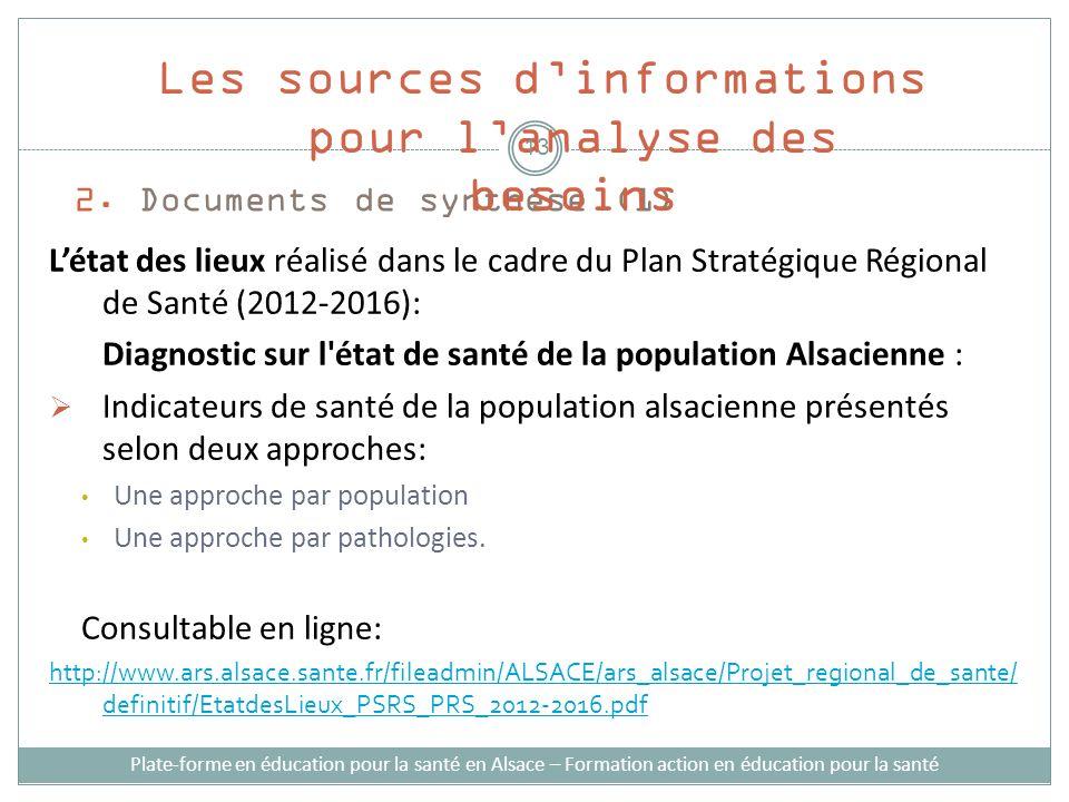 2. Documents de synthèse (1) Létat des lieux réalisé dans le cadre du Plan Stratégique Régional de Santé (2012-2016): Diagnostic sur l'état de santé d