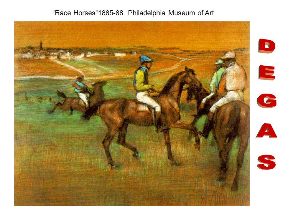 Race Horses1885-88 Philadelphia Museum of Art