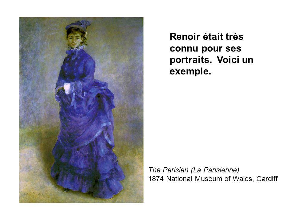The Parisian (La Parisienne) 1874 National Museum of Wales, Cardiff Renoir était très connu pour ses portraits. Voici un exemple.