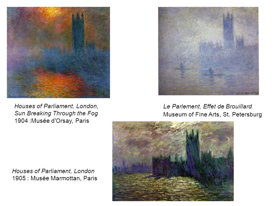 Houses of Parliament, London, Sun Breaking Through the Fog 1904 :Musée d'Orsay, Paris Le Parlement, Effet de Brouillard Museum of Fine Arts, St. Peter