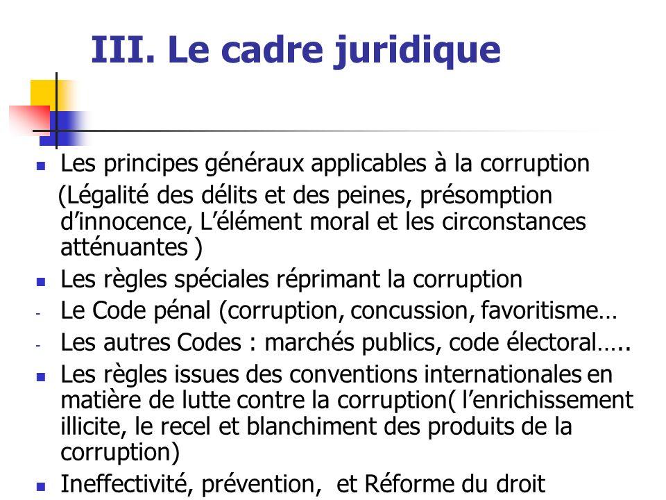 III. Le cadre juridique Les principes généraux applicables à la corruption (Légalité des délits et des peines, présomption dinnocence, Lélément moral