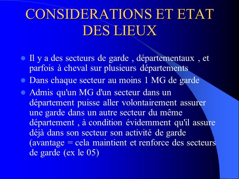 CONSIDERATIONS ET ETAT DES LIEUX Il y a des secteurs de garde, départementaux, et parfois à cheval sur plusieurs départements Dans chaque secteur au m